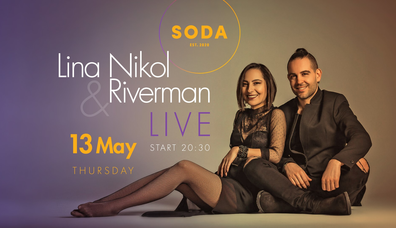 Lina Nikol & Riverman / 13.05 / Soda